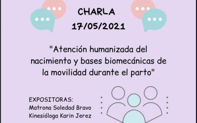 """Charla: """"Atención humanizada del nacimiento, y bases biomecánicas de la movilidad durante el parto"""" desarrollada por el comité de VCMyE"""